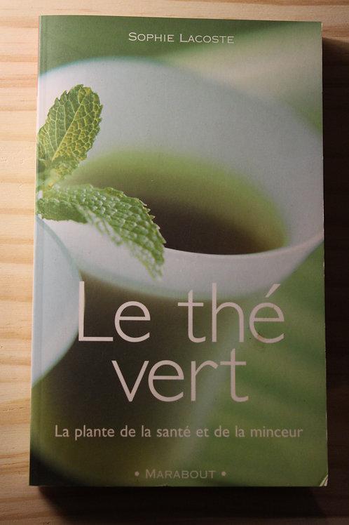 Le thé vert : La plante de la santé et de la minceur
