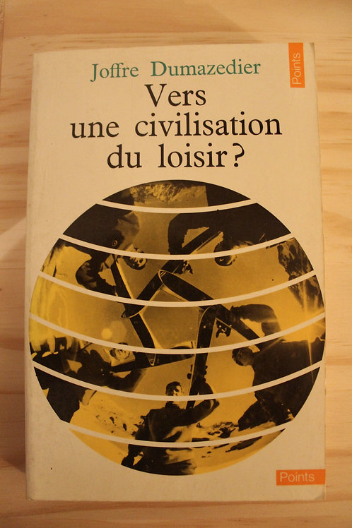 Vers une civilisation du loisir ?
