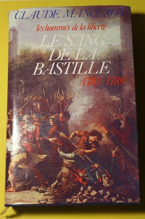 Le sang de la Bastille 1787-1789