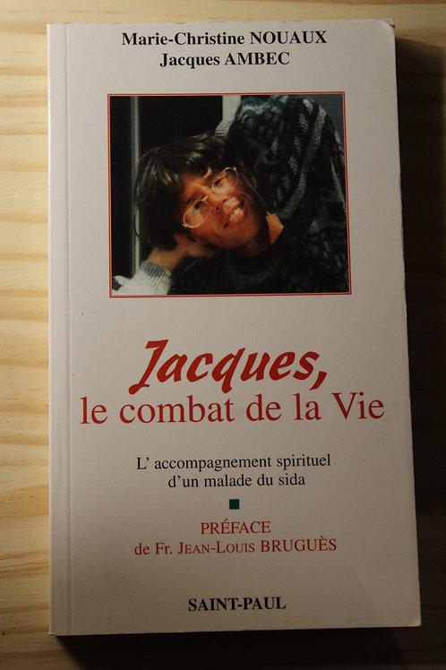 Jacques, le combat de la Vie