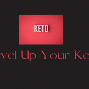 3 Ways to Level Up Your Keto
