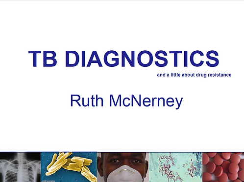 PRESENTATIONS - TB DIAGNOSTICS - Ruth McNerney
