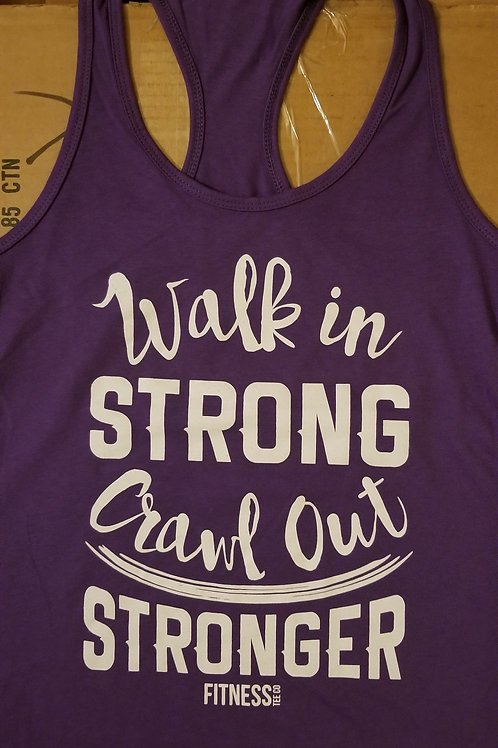 Walk In Strong and Out Stronger