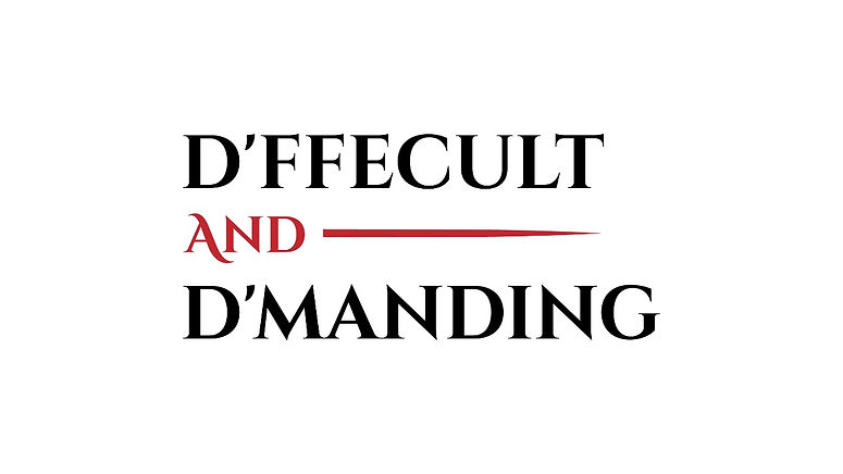 D'ffecult and D'manding