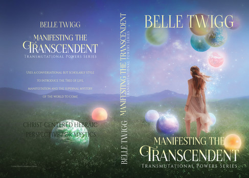 "Transmutational Powers Series: ""Manifesting the Transcendent"", author Belle Twigg"