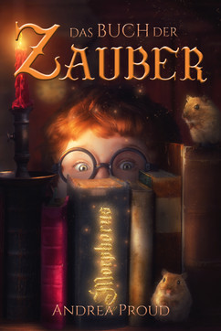 The Book of Spells/Das Buch Der Zauber by Andrea Proud