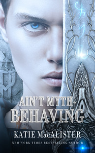 Ain't myth - behaving by Katie MacAlister