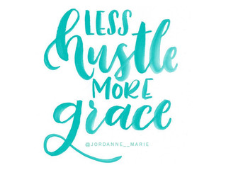 Less Hustle, More Grace