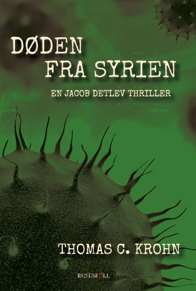 Den biologiske thriller 'Døden fra Syrien' af Thomas C. Krohn