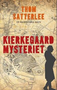 Kierkegaard Mysteriet af Thom Satterlee