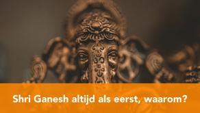 Shri Ganesh wordt altijd als eerst aanbeden, waarom?