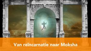 Van reïncarnatie naar Moksha