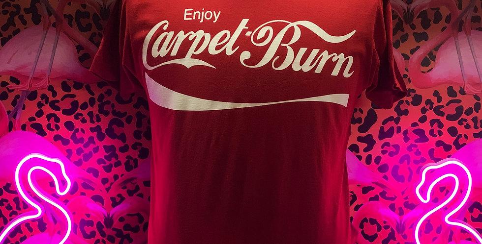 Enjoy Carpet Burn T-Shirt