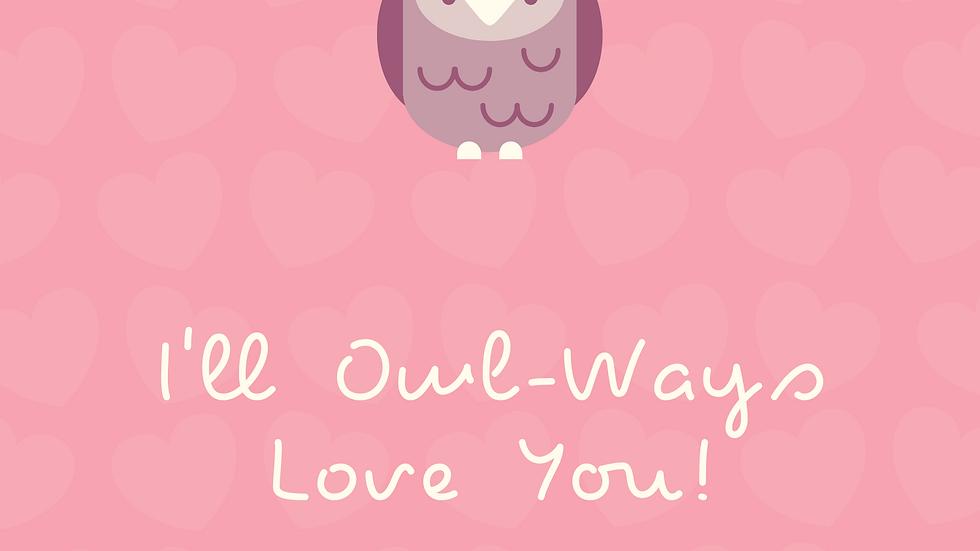 I'll Owl-Ways Love You! Card