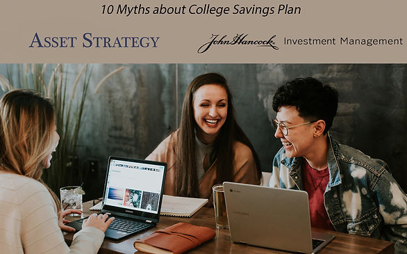 jh 10 myths about college savings plans