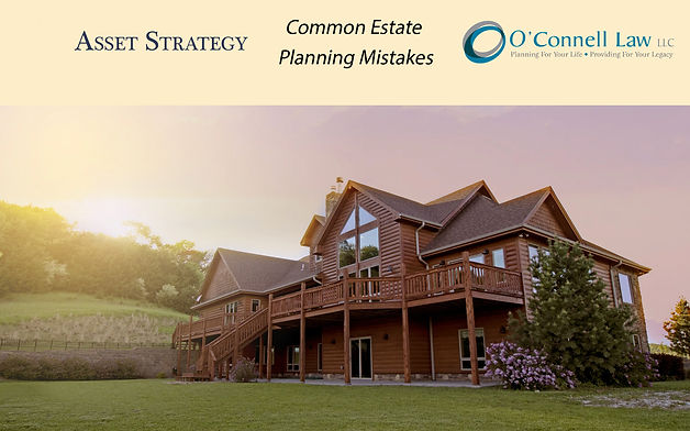common estate plannig mistakes oconnell