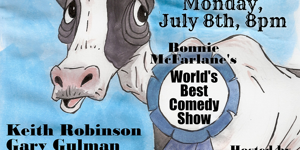 JULY 8 - WORLD'S BEST COMEDY SHOW