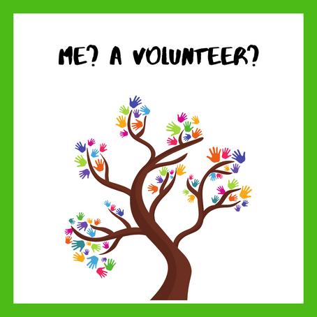 Me? A volunteer?