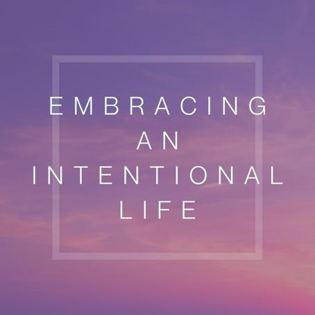 Embracing an intentional life