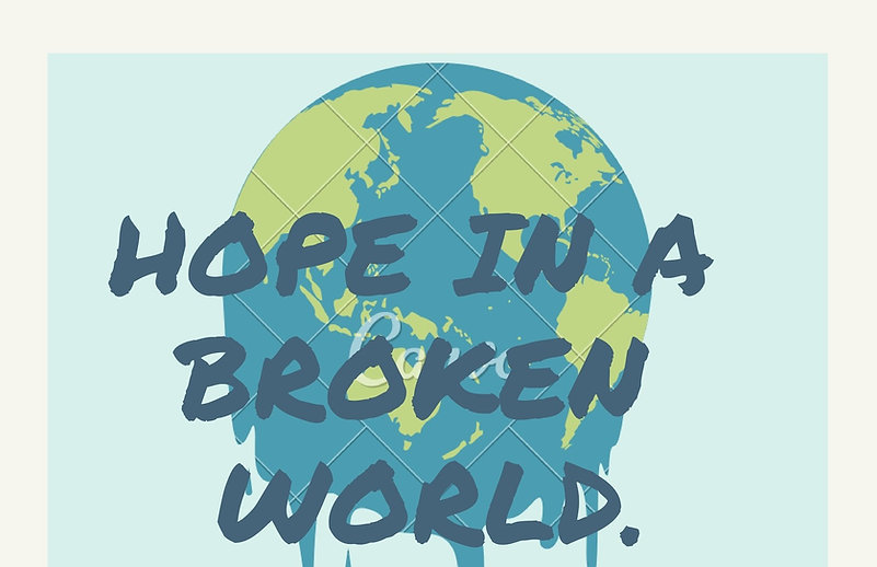 Hope in a broken world. (UPDATED)_edited