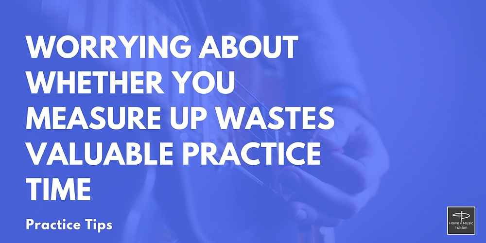 Worrying about whether you measure up wastes valuable practice time