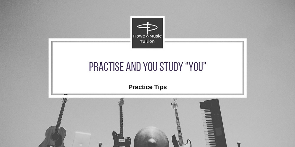"""Practise and you Study """"You"""""""