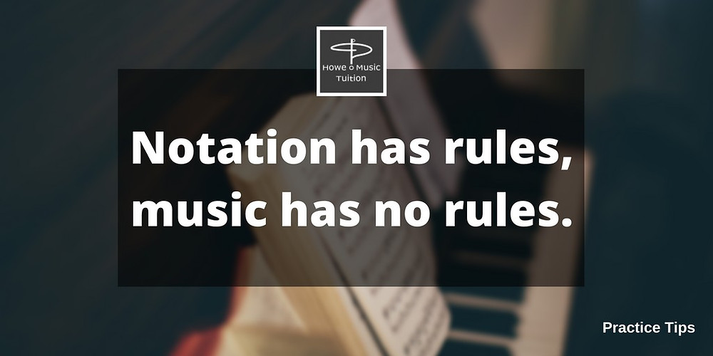 Notation has rules, Music has no rules