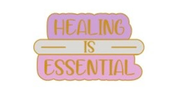 Healing is essential pin