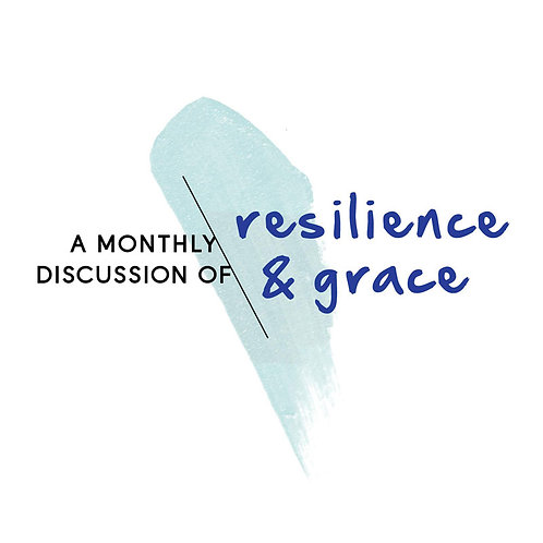 December - Resilience & Grace Discussion