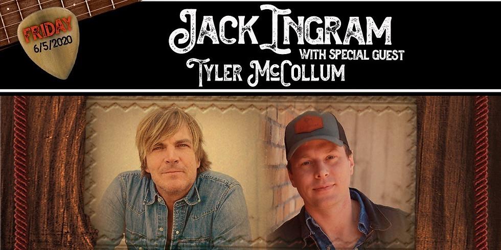 Jack Ingram w/ Special Guest Tyler McCollum