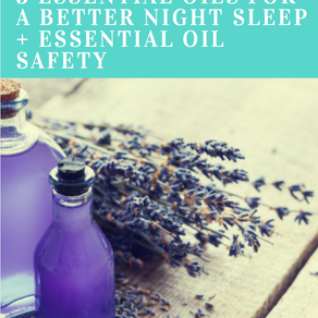 3 Essential Oils For A Better Night Sleep + Essential Oil Safety