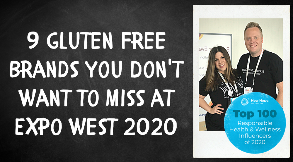 9 Gluten Free Brands You Don't Want to Miss at Expo West 2020