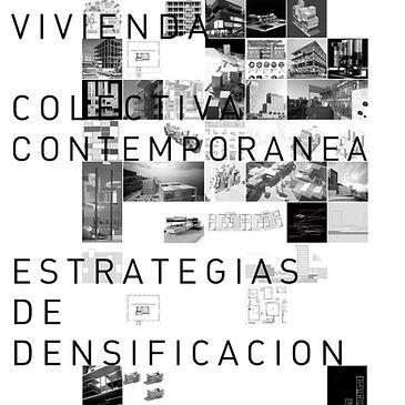 Vivienda Colectiva Contemporánea, Estrategias de Densificación en Intersticios Urbanos.