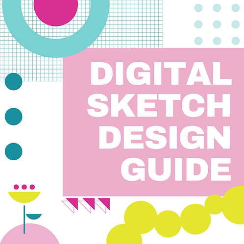 DIGITAL SKETCH DESIGN GUIDE. LEVEL 1