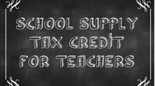 NEW:  Eligible Educator School Supply Tax Credit
