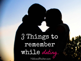 3 THINGS TO REMEMBER WHILE DATING.