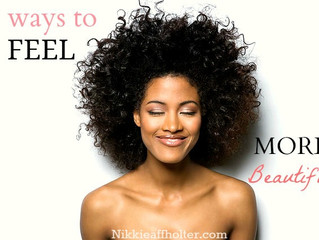 5 WAYS TO FEEL MORE BEAUTIFUL.