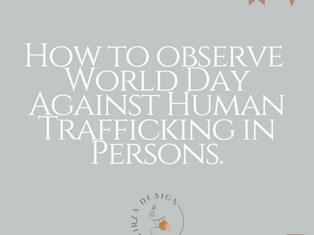 How to observe World Against Human Trafficking Day In Persons.
