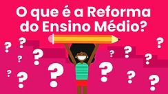 CAPA-REFORMA-DO-ENSINO-MÉDIO.png