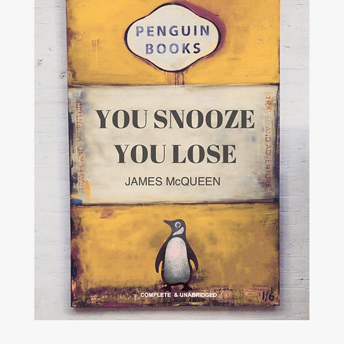 "James Mcqueen - ""If you snooze you Loose"" - Original"