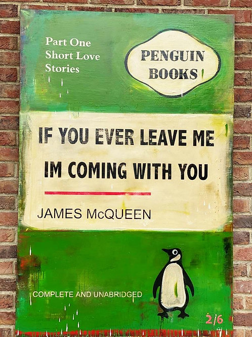 """James Mcqueen- """"If you ever leave me im coming with you""""  -Original"""