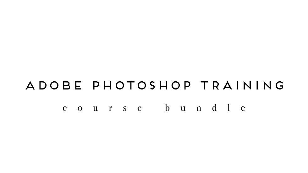 Photoshop Training BUNDLE & SAVE