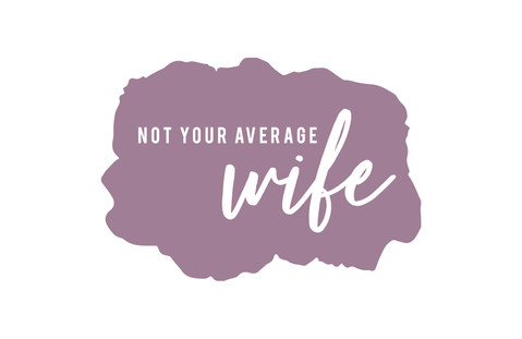 Not Your Average Wife