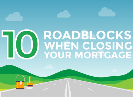 Avoid These Roadblocks when Closing on Your Mortgage