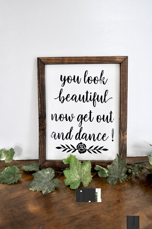 You Look Beautiful Now Get Out & Dance Restroom Sign