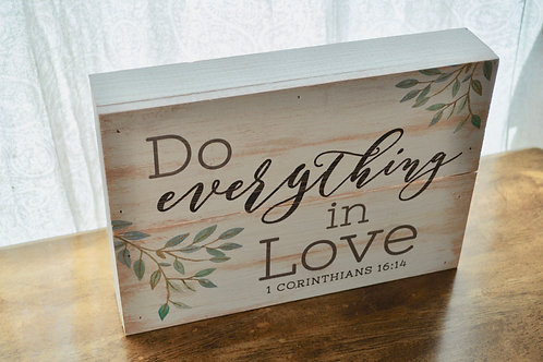 """Everything in Love"" Sign"