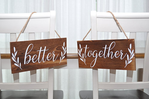 Better Together Sweetheart Chair Signs