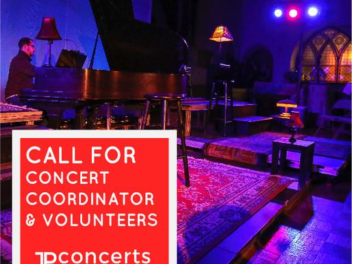 CALL FOR CONCERT COORDINATOR & VOLUNTEERS - JP Concerts