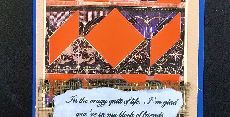 """Card, 5""""x6"""" - In the crazy quilt of life..."""