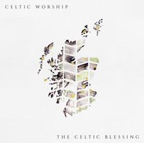 Celtic Worship | The Celtic Blessing